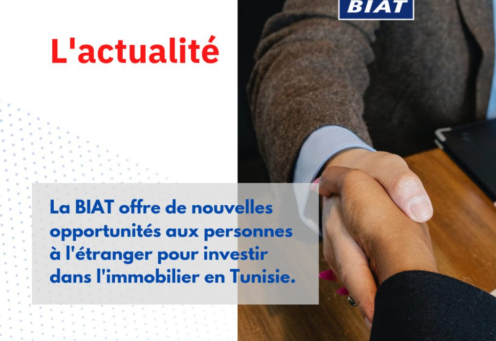 BIAT offers new opportunities for people abroad to invest in real estate in Tunisia.